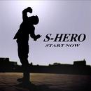 START NOW/S-HERO