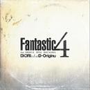 Fantastic 4/DIORI a.k.a.D-ORIGINU Feat.BRON-K,晋平太,EMI MARIA