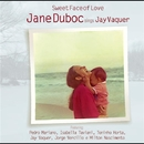 Sweet Face Of Love/Jane Duboc