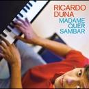 Madame Quer Sambar/Ricardo Duna