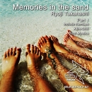 Memories in the sand -Part1-/Ryoji Takahashi