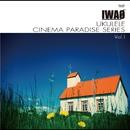 UKULELE CINEMA PARADISE SERIES Vol.1/IWAO