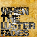 When The Luster Fades/14?&Substantial
