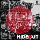 Pray 4 Japan EP/Hideout