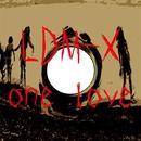 One Love/LDM-X