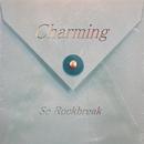 Charming/So Rockbreak