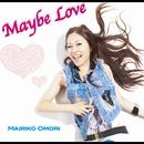Maybe Love/大森真理子