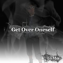 Get Over Oneself/feat.YOU/ToMo