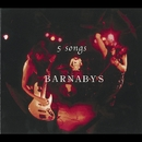 5 songs/BARNABYS