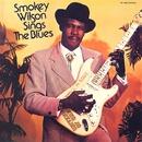 Sings The Blues/SMOKEY WILSON