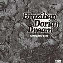 Brazilian Dorian Dream/Manfredo Fest