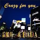 Crazy for you/高橋ルー&DADA