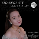 Moonglow/ベティゆず
