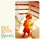 MILK BOSSA presents Marcelo/Marcelo