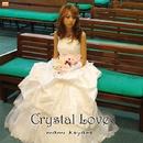 Crystal Love/mami koyano