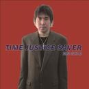 TIME JUSTICE SAVER/高島破邪都