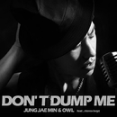 Don't Dump Me/Jung Jae Min & Owl