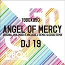 Angel Of Mercy/DJ 19