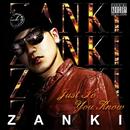Just So You Know/ZANKI