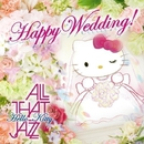 HAPPY WEDDING!/All That Jazz feat. COSMiC HOME