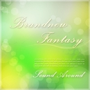 Brandnew Fantasy/Sound Around