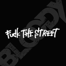 FUCK THE STREET/Bloody