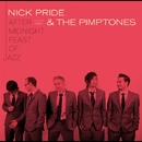 After Midnight Feast Of Jazz/NICK PRIDE & THE PIMPTONES
