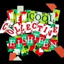 EIGHTEEN/NEW COOL COLLECTIVE