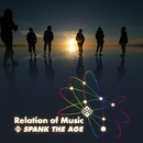 Relation of Music/SPANK THE AGE