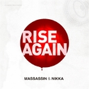 RISE AGAIN/MASSASSIN&NIKKA