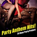 Party Anthem Hits !/24 Hour Party Project