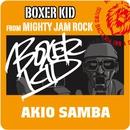 AKIO SAMBA/BOXER KID