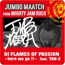 DI FLAMES OF PASSION ~here we go !!~/JUMBO MAATCH & TAK-Z