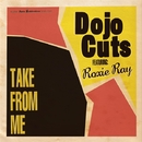 Take From Me/Dojo Cuts feat Roxie Ray
