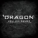 DRAGON feat. SHOTTA(ROIVER-1)/USU aka SQUEZ