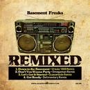 Remixed/Basement Freaks