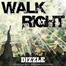 Walk Right/Dizzle