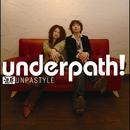 濃厚Unpastyle/underpath!