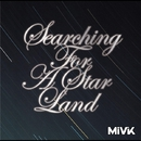 Searching For A StarLand/MiVK