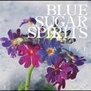 ALIVE/BLUE SUGAR SPIRITS