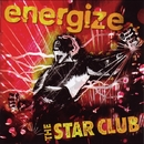 ENERGIZE/THE STAR CLUB