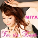For the Earth/DJ MIYA