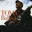TOMA Ballads 2/苫米地 義久