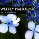 Vol.116 Misty Forest/Weekly Piano