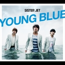YOUNG BLUE/SISTERJET
