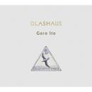 GLASHAUS/Goro Ito