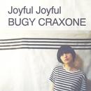 Joyful Joyful/BUGY CRAXONE