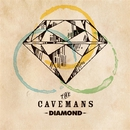 DIAMOND/The Cavemans