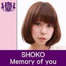 Memory of you(HIGHSCHOOLSINGER.JP)/SHOKO