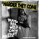 HARDER THEY COME/NATURAL WEAPON